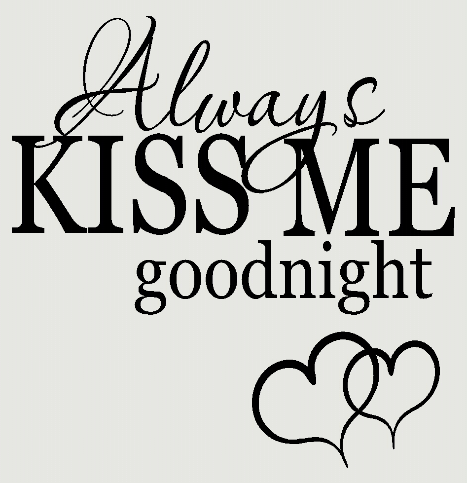 Always Kiss Me Goodnight Wall Decal Love Quote