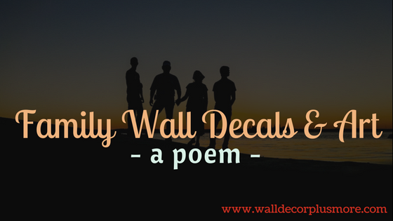 Family Wall Art Decals A Poem About Family