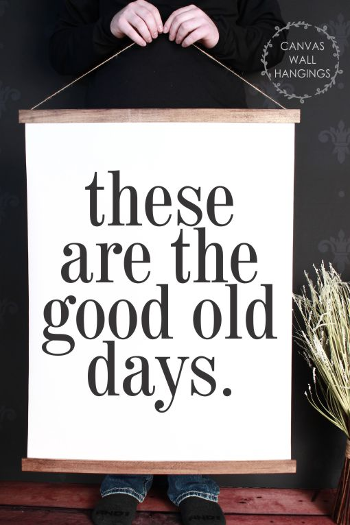 Good Old Days Quote Canvas Print Wall Hanging Sign