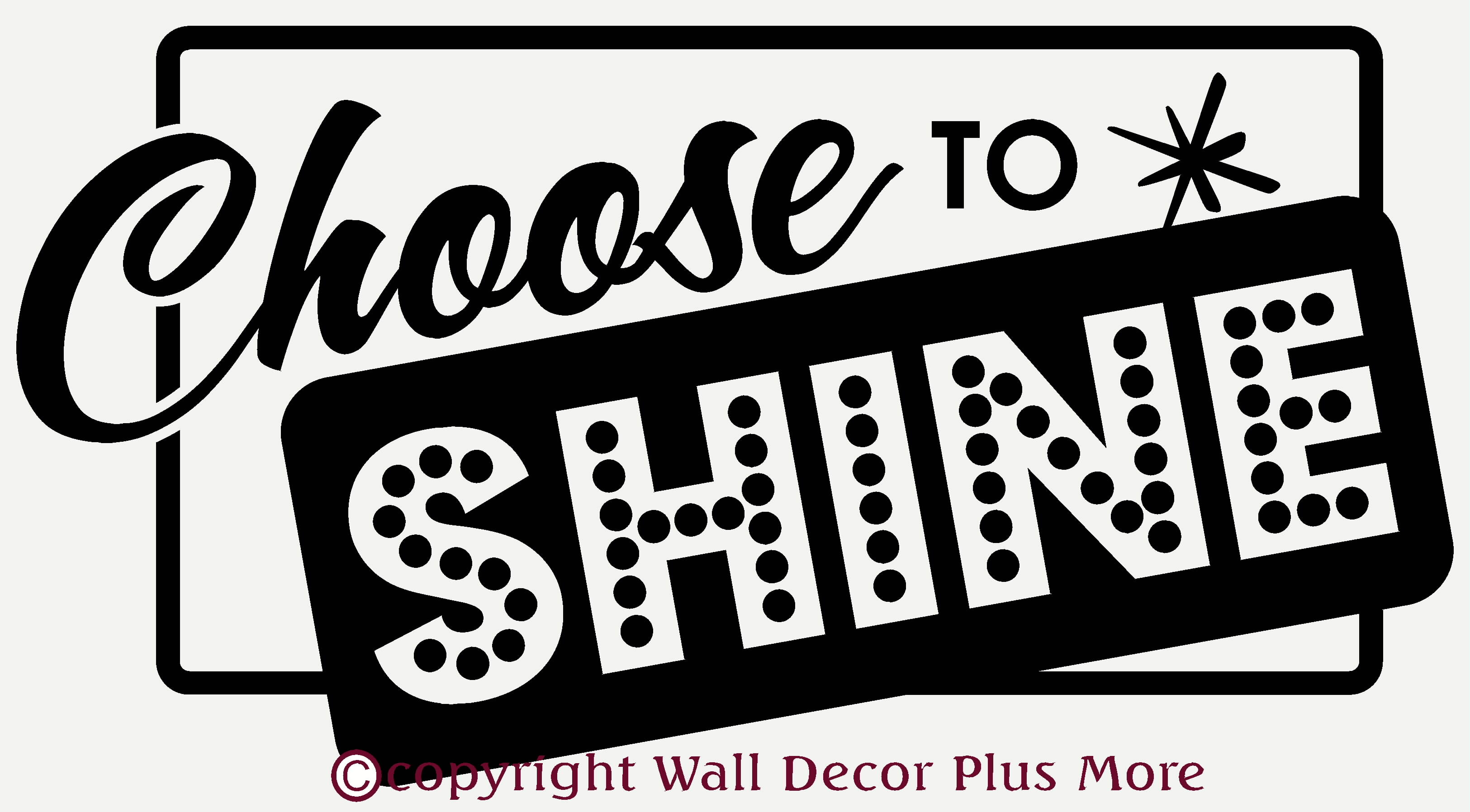 Choose to Shine Wall Decal Quote for the Classroom