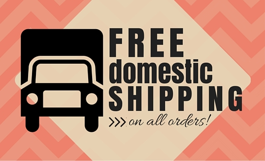 Free Shipping on all Domestic Orders!