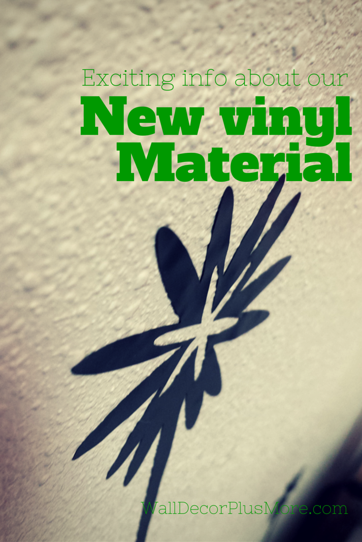 Exciting info on our new vinyl wall decal material