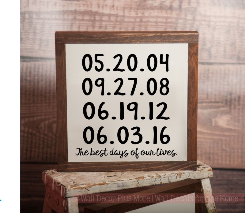 The Best Days of our Lives Personalized with Dates Metal or Wood Sign with Vinyl Sticker Quote, Wall Art, 3 Sign Choices
