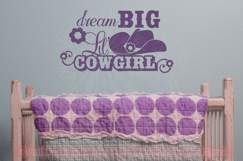 Dream Big Little Cowgirl Farm Western Girls Rom Nursery Wall Decal Stickers