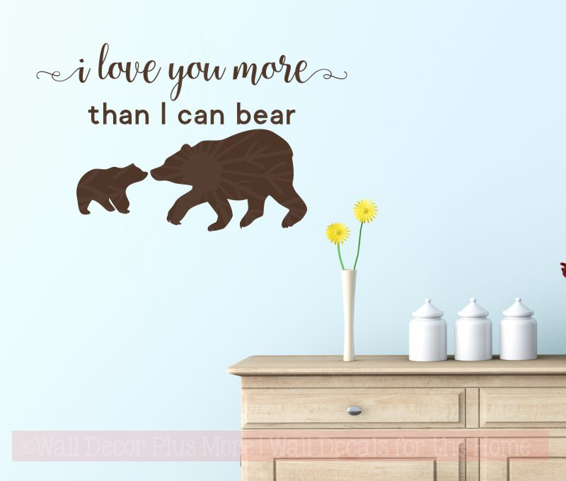 I Love You More Than I Can Bear Nursery Animal Prints Woodland Theme Wall Stickers