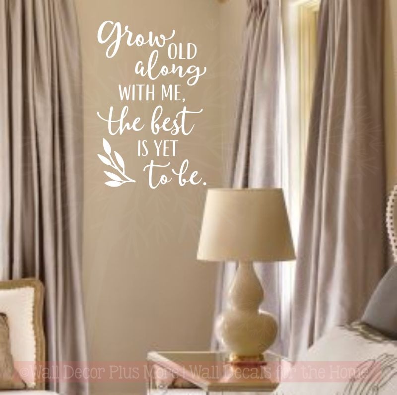 Grow Old Along with me the best is yet to be Bedroom Love Wall Decal Sticker Quote