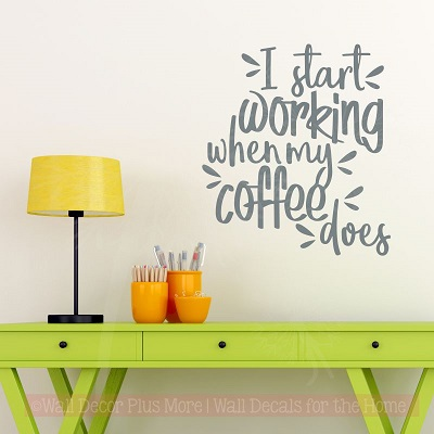 Kitchen Coffee Decor I Start Working When Vinyl Art Sticker Wall Quotes