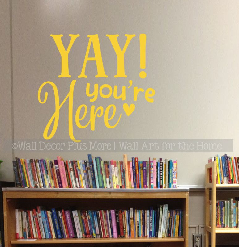 Classroom Wall Decoration Yay You're Here Yellow Wall Decal Sticker