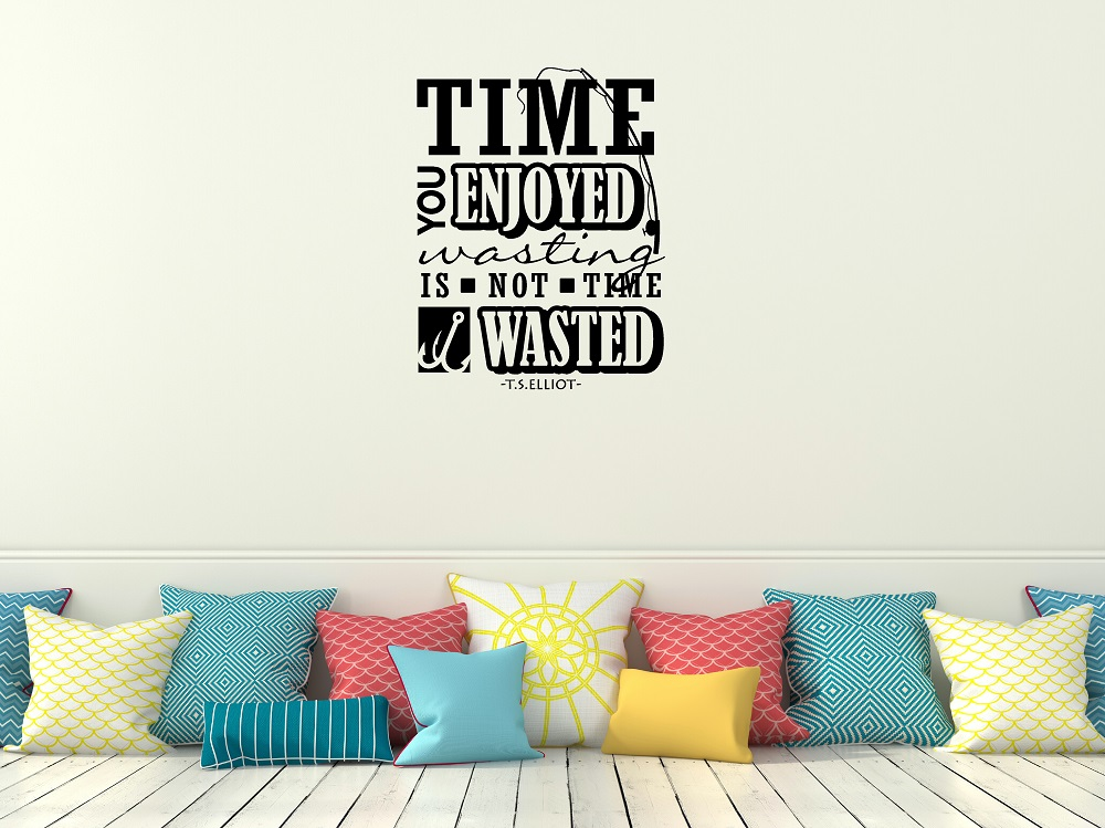 Time you enjoyed wasting is not time wasted Wall Decal Sticker