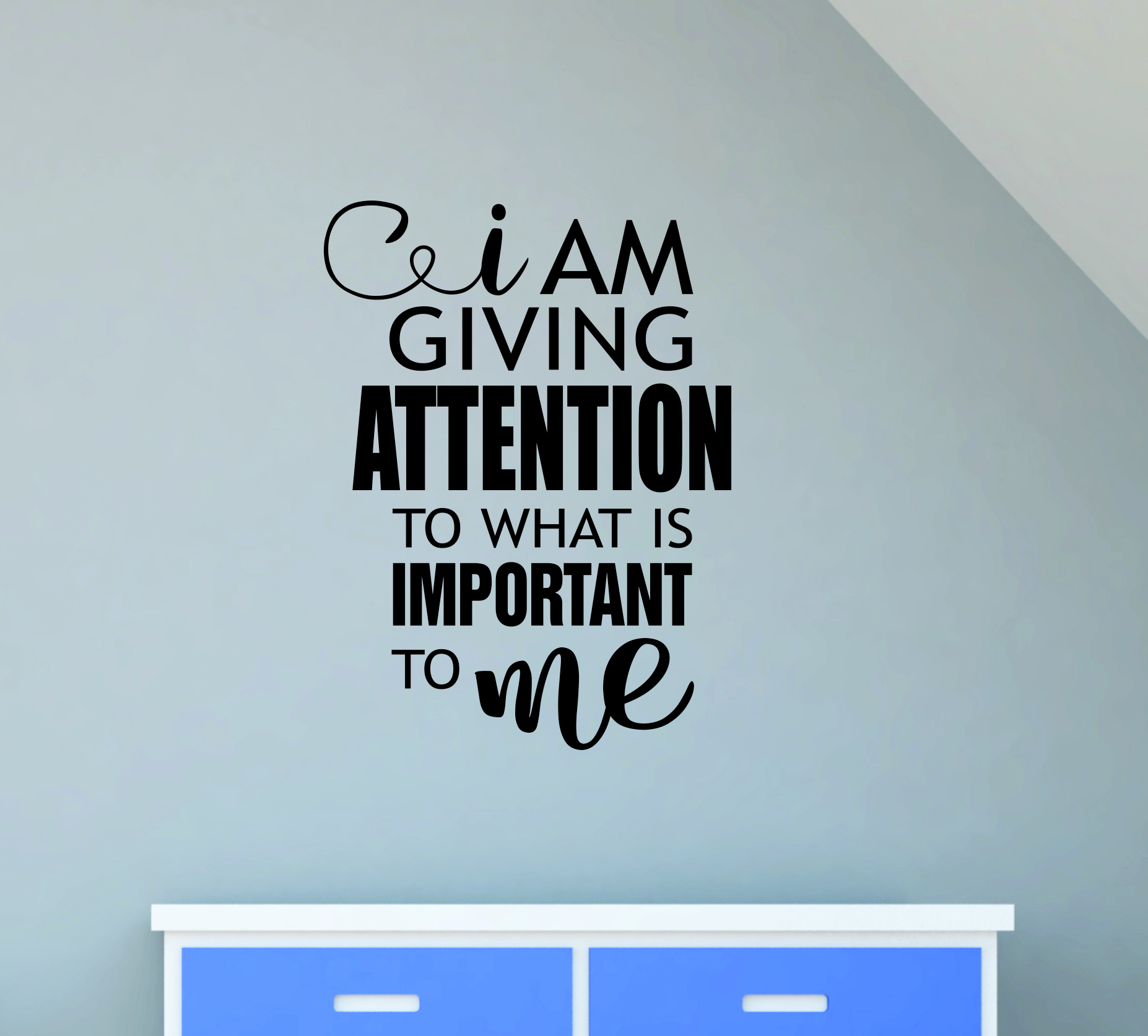 WD562 I am Giving Attention to What is Important To Me Healthy Living Positive Inspirational Wall Decal Stickers