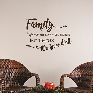 Family Wall Decal Together We Have It All Quote Art Sticker