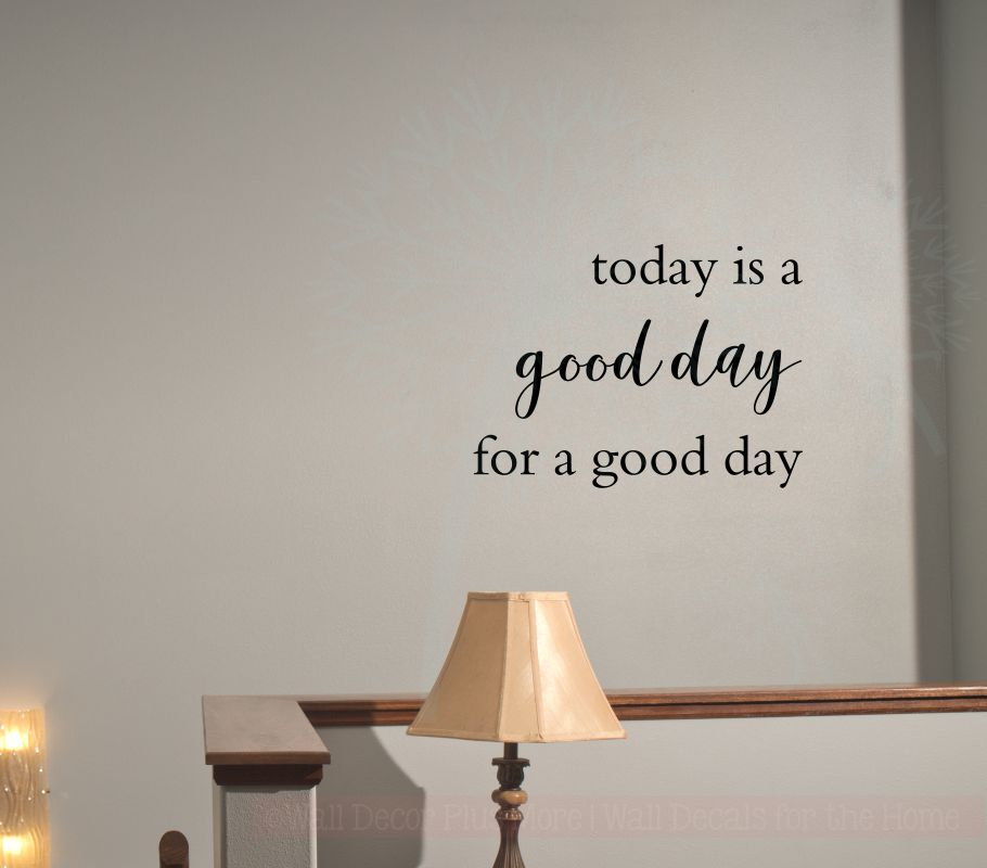 Today is a good day for a good day Wall Decal Stickers Motivational Quotes
