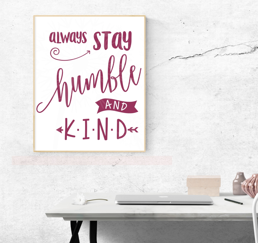 Always Stay Humble and Kind Wall Decal Vinyl Sticker Quotes Vinyl Lettering