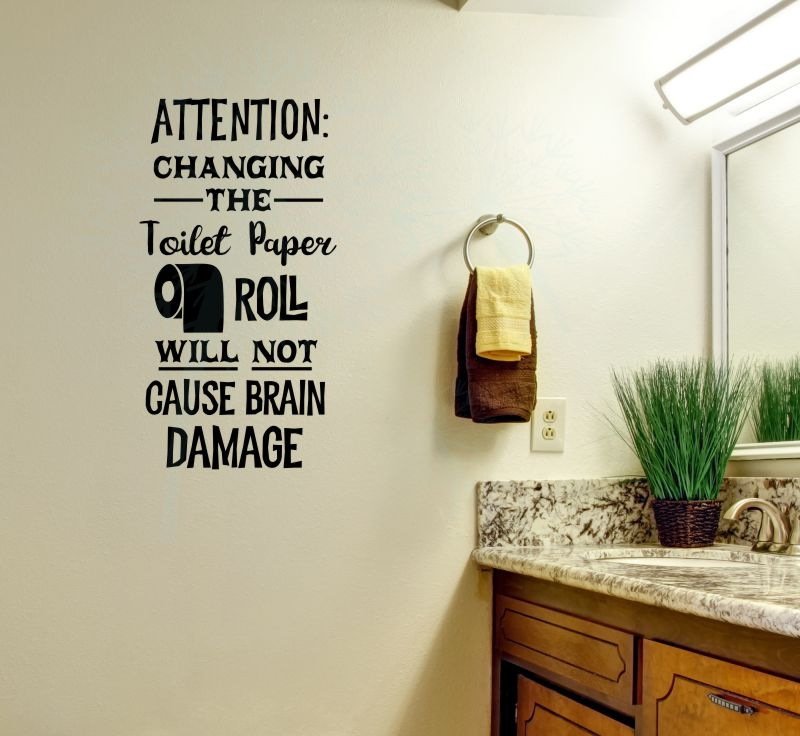 WD844 Chaning the Toilet Paper Roll will not cause brain damage Bathroom Wall Decal Sticker