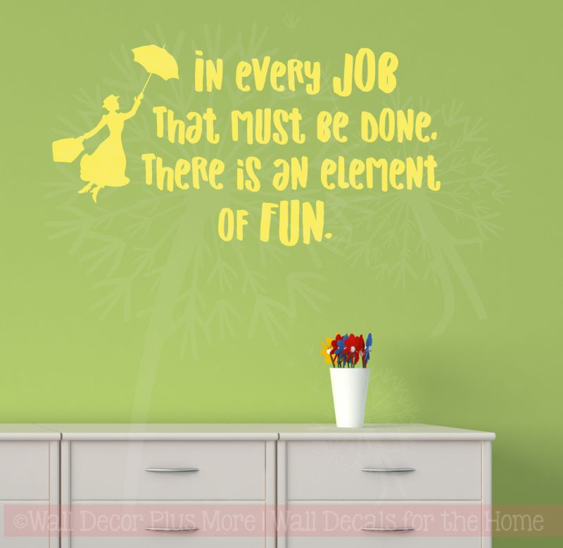 """In Every job that must be done, there is an element of fun"" Mary Poppins Wall Decal Stickers Quote"