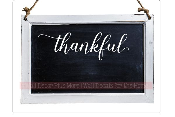 "Make a ""Thankful"" Chalkboard and have your family jot down things they are thankful for each day."