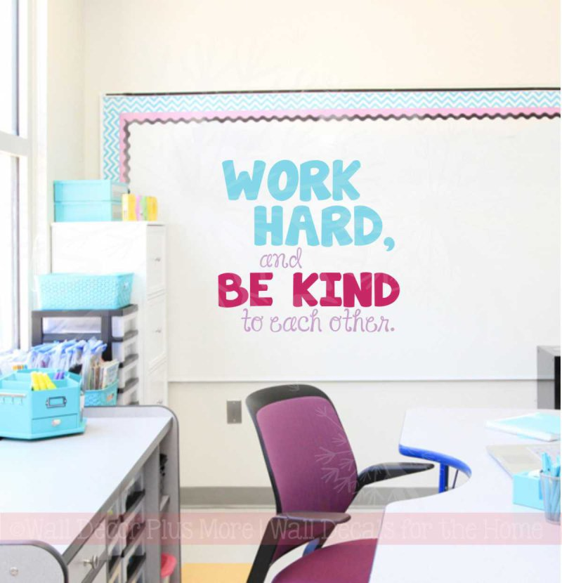 Work Hard and Be Kind to Eachother Teacher Classroom Wall Decal Stickers